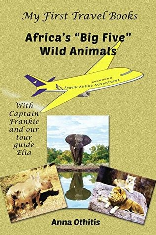 Africa's Big Five Wild Animals (My First Travel Books) By Anna Othitis {Guest Book Review}