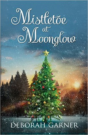 Mistletoe at Moonglow by Deborah Garner {Book Review}