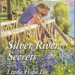 Silver River Secrets by Linda Hope Lee (Harlequin Heartwarming) {Book Spotlight}