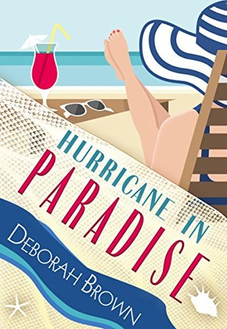 Hurricane in Paradise by Deborah Brown