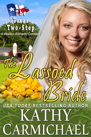 The Lassoed Bride by Kathy Carmichael