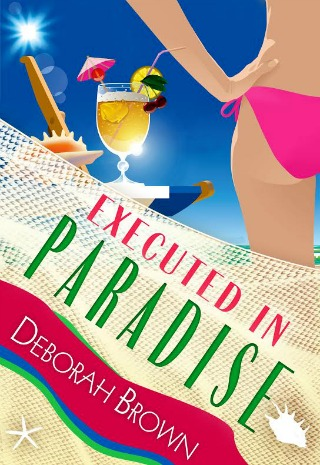 Executed in Paradise by Deborah Brown
