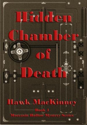 Hidden Chamber of Death by Hawk MacKinney