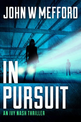 IN Pursuit by John W Mefford