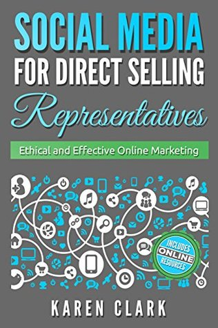 Social Media for Direct Selling Representatives by Karen Clark