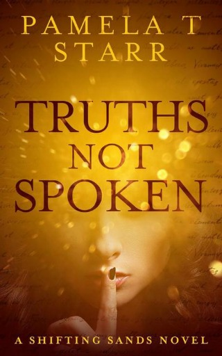 Truths Not Spoken by Pamela T Starr