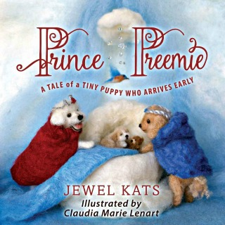 Prince Preemie A Tale of a Tiny Puppy Who Arrives Early by Jewel Kats {Book Review}