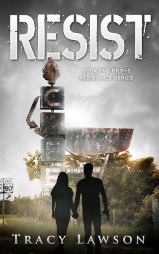 Resist: Book 2 by Tracy Lawson