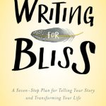 Writing for Bliss: A Seven-Step Plan for Telling Your Story and Transforming Your Life by Diana Raab {Book Review}