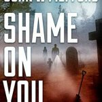 Shame ON You (An Ozzie Novak Thriller, Book 4) by John W Mefford {Book Review}
