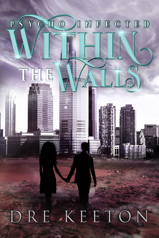 Within the Walls (Psycho Infected, Book 1) by Dre Keeton {Book Review}