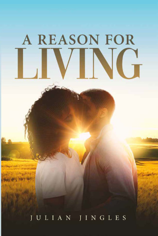 A Reason for Living by Julian Jingles