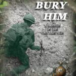 Bury Him: A Memoir of the Viet Nam War by Captain Doug Chamberlain {Book Review}