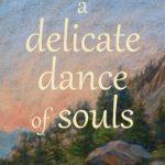 A Delicate Dance of Souls by Karen D. Hamilton {Book Review}