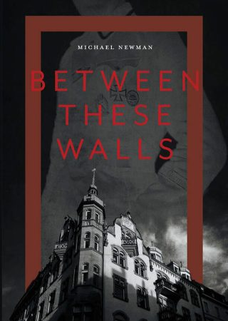 Between These Walls by Michael Newman {Book Review}