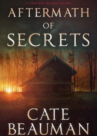 Aftermath of Secrets by Cate Beauman
