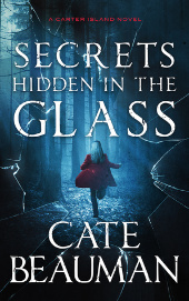 Secrets Hidden in the Glass by Cate Beauman
