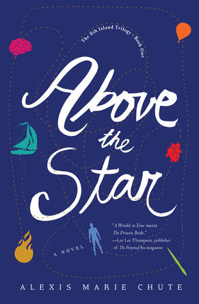 The 8th Island Trilogy: Above the Star (Book 1) by Alexis Marie Chute {YA Book Review}