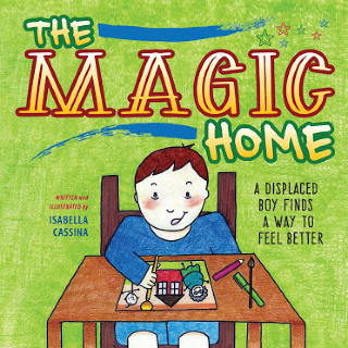 The Magic Home: A Displaced Boy Finds a Way to Feel Better by Isabella Cassina {Children's Book Review}