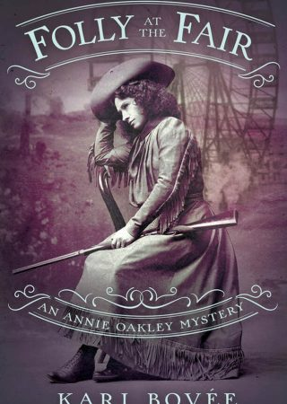 Folley at the Fair (An Annie Oakley Mystery) by Kari Bovee {Book Review}