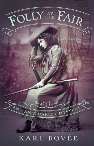 Folley at the Fair (An Annie Oakley Mystery) by Kari Bovee {Book Review} (1)