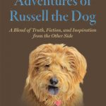 The Spiritual Adventures of Russell the Dog: A Blend of Truth, Fiction and Inspiration from the Other Side by Trisha Watson {Book Review}