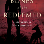 Bones of the Redeemed (A Southwestern Mystery) by Kari Bovee {Book Review}