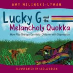 Lucky G and the Melancholy Quokka by Amy Wilinski-Lyman {Children's Book Review}