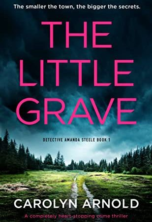 The Little Grave (Detective Amanda Steele Book 1) by Carolyn Arnold {Book Review}