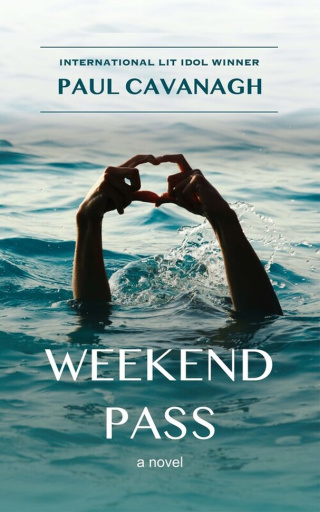 Weekend Pass by Paul Cavanagh {Book Review}