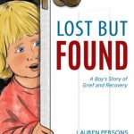 Lost But Found: A Boy's Journey of Grief and Recovery by by Lauren Persons (Author), Noah Hrbek (Illustrator) {Children's Book Review}
