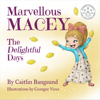 Marvellous Macey, The Delightful Days by Caitlin Bangsund {Children's Book Review}