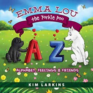 Emma Lou the Yorkie Poo: Alphabet, Friends, and Feelings by Kim Larkins {Children's Book Review}