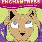 Becoming The Enchantress: A Magical Transgender Tale by Kristin Kowalski Ferragut (Author), Coley Dolmance Ferragut (Illustrator) {Children's Book Review}