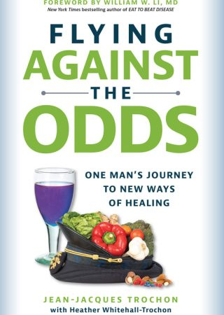 Flying Against The Odds: One Man's Journey to New Ways of Healing by Jean-Jacques Trochon and Heather Whitehall-Trochon {Book Review}
