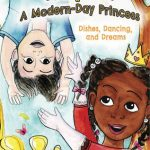 Kayla: A Modern-Day Princess: Dishes, Dancing, and Dreams by Deedee Cummings {Children's Book Review}