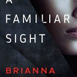 A Familiar Sight (Dr. Gretchen White #1) by Brianna Labuskes {Book Review}