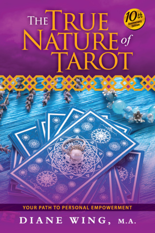 The True Nature of Tarot: Your Path to Personal Empowerment, 10th Anniversary Ed. by Diane Wing {Book Review}
