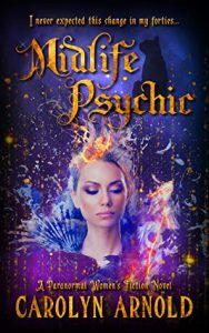 Midlife Psychic: A Paranormal Women's Fiction Novel by Carolyn Arnold {Book Review}