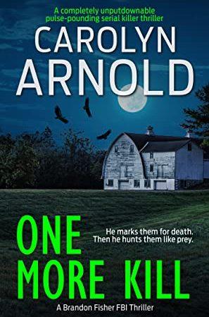 One More Kill (Brandon Fisher FBI Series #9) by Carolyn Arnold